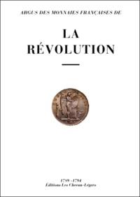 Daniel Diot et Laurent Schmitt - Argus des monnaies françaises de la Révolution, 1789-1794.
