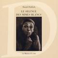 Daniel Dobbels - Le silence des mimes blancs - Les mimes et l'histoire. 1 DVD