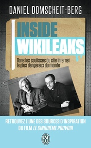 Daniel Domscheit-Berg - Inside Wikileaks - Dans les coulisses du site Internet le plus dangereux du monde.