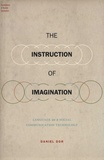Daniel Dor - The Instruction of Imagination - Language as a Social Communication Technology.
