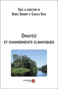 Daniel Dormoy et Camille Kuyu - Droit(s) et changements climatiques.