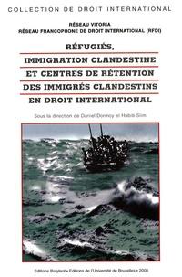 Réfugiés, immigration clandestine et centres de rétention des immigrés clandestins en droit international - Daniel Dormoy  