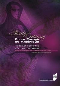 Daniel Dory et Christian Moreau - Alcide d'Orbigny - Entre Europe et Amérique.