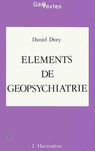 Daniel Dory - Eléments de géopsychiatrie.
