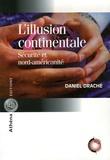 Daniel Drache - L'illusion continentale - Sécurité et nord-américanité.