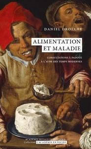 Daniel Droixhe - Alimentation et maladie - Consultations à Padoue à l'aube des temps modernes.