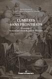 Daniel Droixhe et Jacques-Charles Lemaire - Lumières sans frontières - Hommage à Roland Mortier et Raymond Trousson.