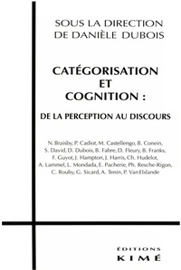 Daniel Dubois et  Collectif - Catégorisation et cognition - De la perception au discours.