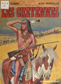 Daniel Dubois et Jean Marcellin - Les Cheyennes.