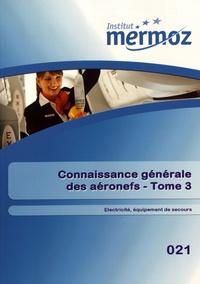 Daniel Dubuis et Philippe Mosca - Connaissance générale des aéronefs - Tome 3, Electricité, équipement de secours 021.