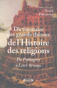 Daniel Dubuisson et  Aristote - Dictionnaire des grands thèmes de l'Histoire des religions - De Pythagore à Lévi-Strauss.