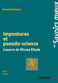 Daniel Dubuisson - Impostures et pseudo-science - L'oeuvre de Mircea Eliade.