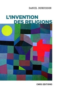 Daniel Dubuisson - L'invention des religions - Impérialisme cognitif et violence épistémique.