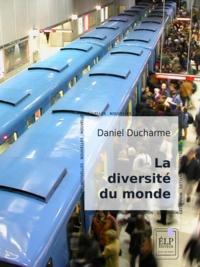 Daniel Ducharme - La Diversité du monde.