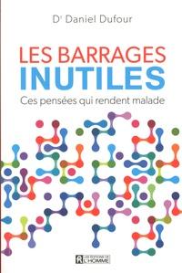 Daniel Dufour - Les barrages inutiles.