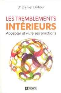 Daniel Dufour - Les tremblements intérieurs.
