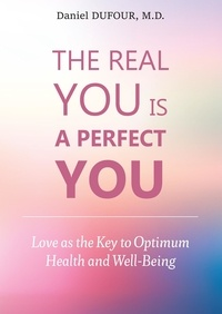 Daniel Dufour - The Real You is A Perfect You.