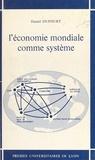 Daniel Dufourt - L'Économie mondiale comme système.