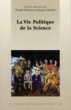 Daniel Dufourt et Jacques Michel - La vie politique de la science.
