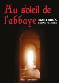 Daniel Dugès - Au soleil de l'abbaye.