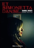 Daniel Dugès - Et Simonetta danse.