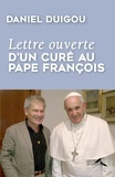 Daniel Duigou - Lettre ouverte d'un curé au pape François.