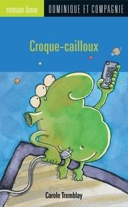 Daniel Dumont et Carole Tremblay - Croque-cailloux.