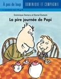 Daniel Dumont et Dominique Demers - La pire journée de Papi.