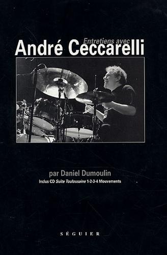 Daniel Dumoulin - Entretiens avec André Ceccarelli. 1 CD audio