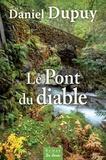 Daniel Dupuy - Le pont du diable.