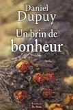 Daniel Dupuy - Un brin de bonheur.