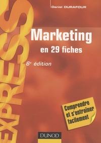 Daniel Durafour - Marketing en 29 fiches.