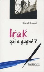 Daniel Durand - Irak : qui a gagné ?.