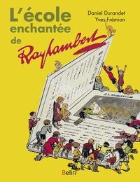 Daniel Durandet et Yves Frémion - L'école enchantée de Raylambert.