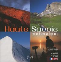 Daniel Duret - Haute-Savoie authentique - Edition bilingue français-anglais.