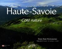 Daniel Duret et Jean-René Farrayre - Haute-Savoie Côté nature - Edition bilingue français-anglais.