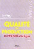 Daniel Duret et Maurice Pillet - Qualité en production - De l'ISO 9000 à Six Sigma.