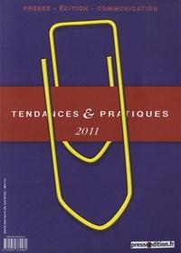 Daniel Dussausaye et Dominique Dussausaye - Tendances & pratiques 2011 - Presse, édition, communication.