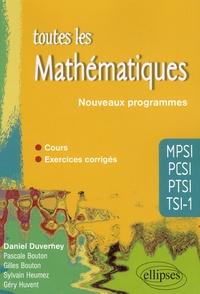 Daniel Duverney et Pascale Bouton - Toutes les mathématiques MPSI-PCSI-PTSI-TSI1 conforme au nouveau programme 2013.