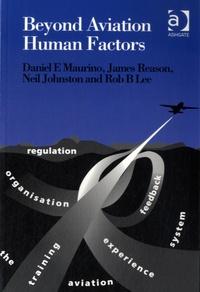 Daniel E Maurino et James Reason - Beyond Aviation Human Factors.