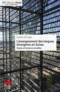 Daniel Elmiger - L'enseignement des langues étrangères en Suisse : enjeux et tensions actuelles.
