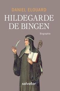 Daniel Elouard - Hildegarde de Bingen.