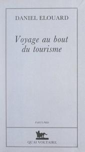 Daniel Elouard - Voyage au bout du tourisme.