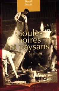 Daniel Esnault - Goules noires et paysans.