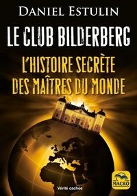 Icar2018.it Le club Bilderberg - L'histoire secrète des maîtres du monde Image