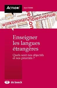 Daniel Etienne - Enseigner les langues étrangères - Quels sont nos objectifs et nos priorités ?.