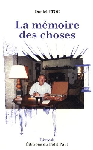 Daniel Etoc - La mémoire des choses.