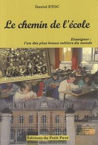 Daniel Etoc - Le chemin de l'école - Enseigner : l'un des plus beaux métiers du monde.