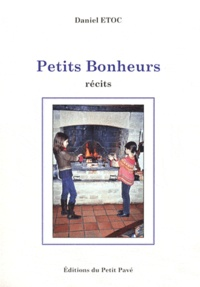 Daniel Etoc - Petits bonheurs.