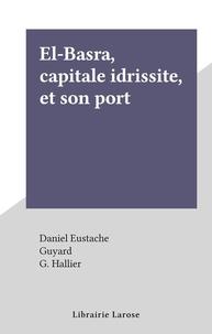Daniel Eustache et  Guyard - El-Baṣra, capitale idrissite, et son port.